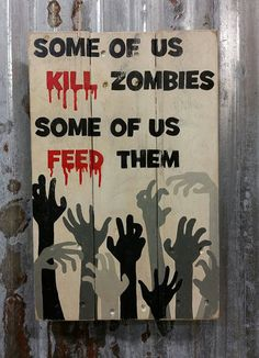 Zombie wood sign reclaimed pallet Some of us kill by BoardCrazy19