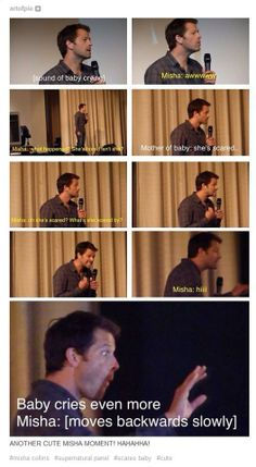 Misha was so sweet, he stopped answering a question in the middle of a convention to play peek-a-boo with the baby. :D