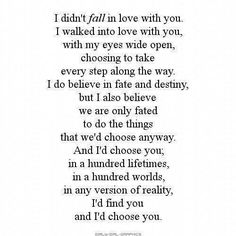 I'd choose you in a hundred lifetimes, in a hundred worlds.