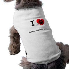 I LOVE MY GRIFFON FAUVE DE BRETAGNES DOG CLOTHING