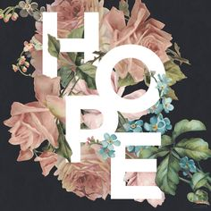 Hope - a floral typography project   Fancy Girl Designs