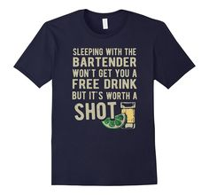 Bartender T Shirt - Sleeping With The Bartender Shirt