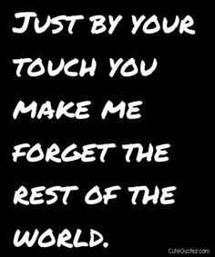 |  http://pinterest.com/toddrsmith/boards/  | - Just by your touch you make me forget the rest of the world. - [ #S0FT ]
