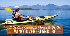 We share our insider's guide to our favourite spots on British Columbia's Vancouver Island, which just might be our favourite island on Earth. Enjoy!
