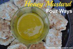 Honey Mustard Four Ways || Homemade Dutch Apple Pie