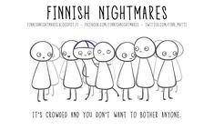 "Karoliina Korhonen has created a book ""Finnish Nightmares: An Irreverent Guide to Life's Awkward Moments"" that depicts typical Finns, but surely all introverts can relate. A Funny, Hilarious, It Crowd, Awkward Moments, Introvert, Life Is Good, Fun Facts, Nostalgia, Jokes"