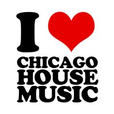 Chicago House Music... never been but i've heard good things!....get it, lol