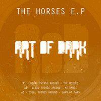 Usual Things Around – The Horses EP [Art of Dark] [AOD004]
