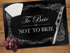 Shakespearean Cheese Boards Mustard's Kitchen Accessory Boasts a To Brie or Not to Brie Message