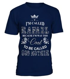 # RAFAEL SO COOL TO BE CALLED GOD FATHER .  RAFAEL SO COOL TO BE CALLED GOD FATHER  A GIFT FOR A SPECIAL PERSON  It's a unique tshirt, with a special name!   HOW TO ORDER:  1. Select the style and color you want:  2. Click Reserve it now  3. Select size and quantity  4. Enter shipping and billing information  5. Done! Simple as that!  TIPS: Buy 2 or more to save shipping cost!   This is printable if you purchase only one piece. so dont worry, you will get yours.   Guaranteed safe and secure…
