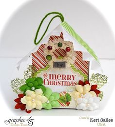 G45 'Christmas House' Ornament by Kerri Sallee DT for Graphic 45 using 'T'was the Night Before Christmas' Collection - Christmas Crafts.