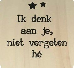 Love & hug Quotes : Ik denk aan je - aaandacht - Quotes Sayings Hug Quotes, Quotes For Him, Words Quotes, Best Quotes, Funny Quotes, Sayings, The Words, Cool Words, Dutch Words