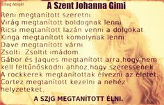 Ő a kedvencem! Ő megtanította,hogy soha ne adjuk fel! Book Worms, Favorite Quotes, My Books, Lyrics, Poetry, Jokes, Wisdom, Lol, Humor