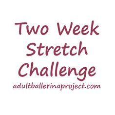 Two-Week Stretch Challenge - Adult Ballerina Project