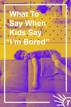 """You're bound to hear it from your kids: """"I'm bored!"""" So here are some helpful responses that can inspire your kids to get their minds and bodies engaged. Bored Kids, Im Bored, Craft Activities For Kids, Kids Crafts, Old English Words, Improve Your Vocabulary, Physicist, Learning Spaces, Word Problems"""
