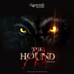 The Hound, iLovecraft from iClassics Collection http://ilovecraftcollection.com/