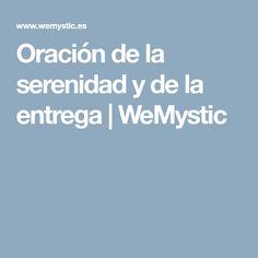Oración de la serenidad y de la entrega   WeMystic