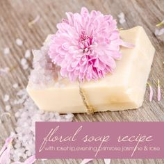 DIY Floral Soap Recipe (CP) With Rosehip, Evening Primrose, Jasmine and Rose
