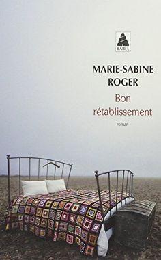 Bon rétablissement de Marie-Sabine Roger