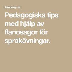 Pedagogiska tips med hjälp av flanosagor för språkövningar.