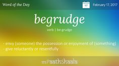 Definitions, Synonyms & Antonyms of begrudge – Word of the Day