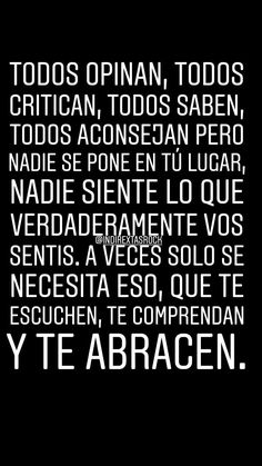 People have a lot to say, but nobody wants to understand. Favorite Quotes, Best Quotes, Quotes En Espanol, Magic Words, Sad Love, Real Friends, Spanish Quotes, How I Feel, True Quotes