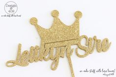 Leiikyn Sire Customised:Personalised Name And Crown Gold Glitter Acrylic Cake Topper : Design @ 409