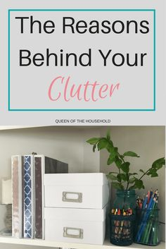 The Reasons Behind Clutter, plus free printables for clearing clutter.
