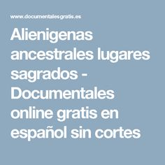 Alienigenas ancestrales lugares misteriosos online dating