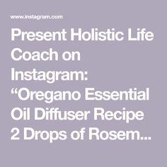 "Present Holistic Life Coach on Instagram: ""Oregano Essential Oil Diffuser Recipe  2 Drops of Rosemary (eo) 2 Drops of oregano (eo) 2 Peppermint (eo) Add oils to a diffuser with…"" Oregano Essential Oil, Essential Oil Diffuser, Essential Oils, Diffuser Recipes, Aromatherapy, Peppermint, Ads, Life, Instagram"