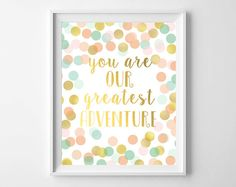 You Are Our Greatest Adventure-Baby Girl Gift-Mint Coral Gold Polka Dot Wall Art from paper and palette