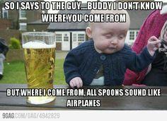 HAHA DRUNK BABY.