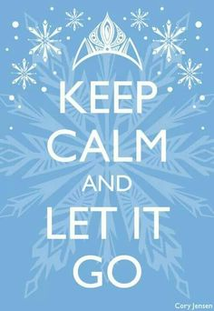 Keep Calm and Let It Go---inspiration for a Frozen inspired shirt/onesie.