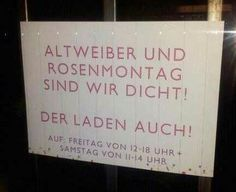 """Karneval geschlossen auf kölsch #Schild -- """"altweiber und rosenmontag sind wir…"""