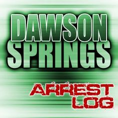 Dawson Springs Police Reports Released Police Report, Neon Signs, News, Spring