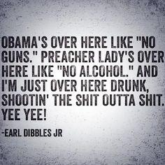 Earl Dibbles Jr y'all. YEEYEE