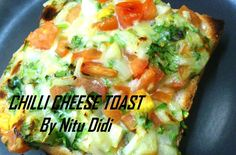 SPICY CHILLI CHEESE TOAST  http://nitudidi.com/2012/10/16/spicy-chilli-cheese-toast/