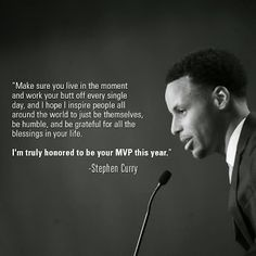 Steph Curry is wise, smart & grateful. Nba Quotes, Athlete Quotes, Sport Quotes, Motivational Quotes, Life Quotes, Inspirational Quotes, Funny Sports Quotes, Qoutes, Leadership Quotes