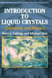 Introduction to Liquid Crystals  Chemistry and Physics (Liquid Crystals Book Series), 978-0748404834, Peter J. Collings, CRC Press