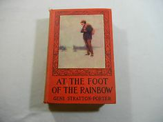 At The Foot of The Rainbow by Gene Stratton Porter 1907 Antique HB Book Vintage | eBay