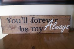 Rustic sign You'll forever be my always made from by RusticRefurb, $22.00