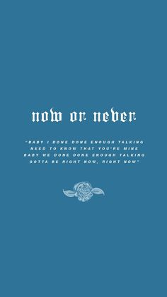 now or never lyric