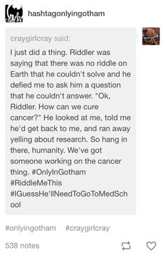 #onlyingotham Riddler is going to find the cure