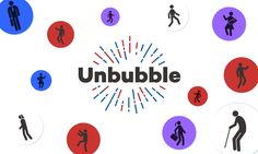 Welcome to Unbubble