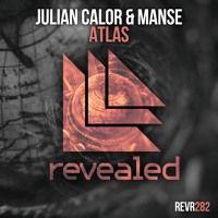 Julian Calor & Manse - Atlas (OUT NOW!) by Revealed Recordings on SoundCloud