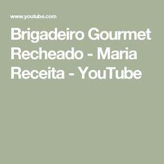 Brigadeiro Gourmet Recheado - Maria Receita - YouTube