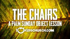 The Chair: A Palm Sunday Object Lesson Sunday School Teacher, Sunday School Lessons, Sunday School Crafts, Lessons For Kids, Psalm Sunday, Holy Week Activities, Kids Church, Church Ideas, Bible Object Lessons