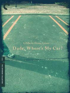 Danny Leiner's Dude, Where's My Car? Dude Where's My Car, The Criterion Collection, Best Novels, Funny Prints, Alternative Movie Posters, Cd Cover, Film Stills, Film Director, Film Posters