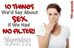 10 Things We'd Say About Sex If We Had No Filter! Stu and Lisa take on the challenge to talk about sex in marriage #podcast #marriage #sex