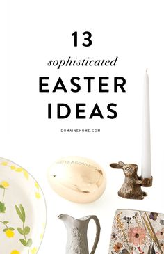 13 sophisticated ways to celebrate Easter in style